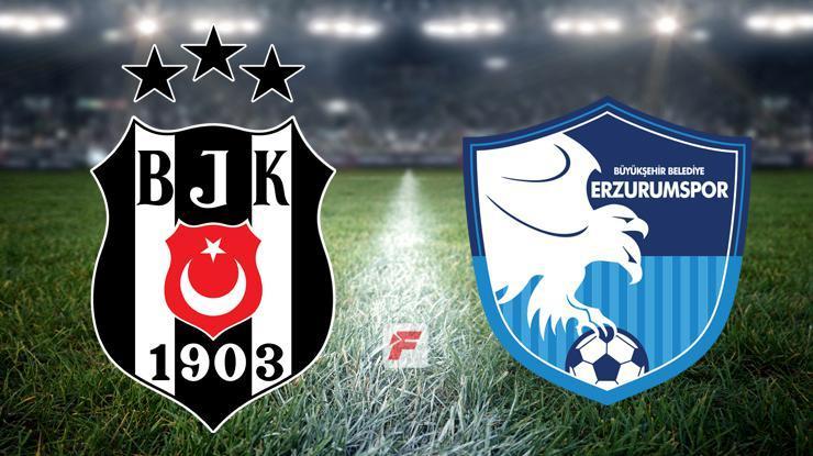 Beşiktaş – Erzurumspor maçı ne zaman, hangi kanalda, saat kaçta?