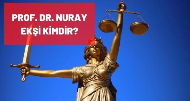 Nuray Ekşi kimdir? Prof. Dr. Nuray Ekşi kaç yaşında, nereli, mesleği nedir?